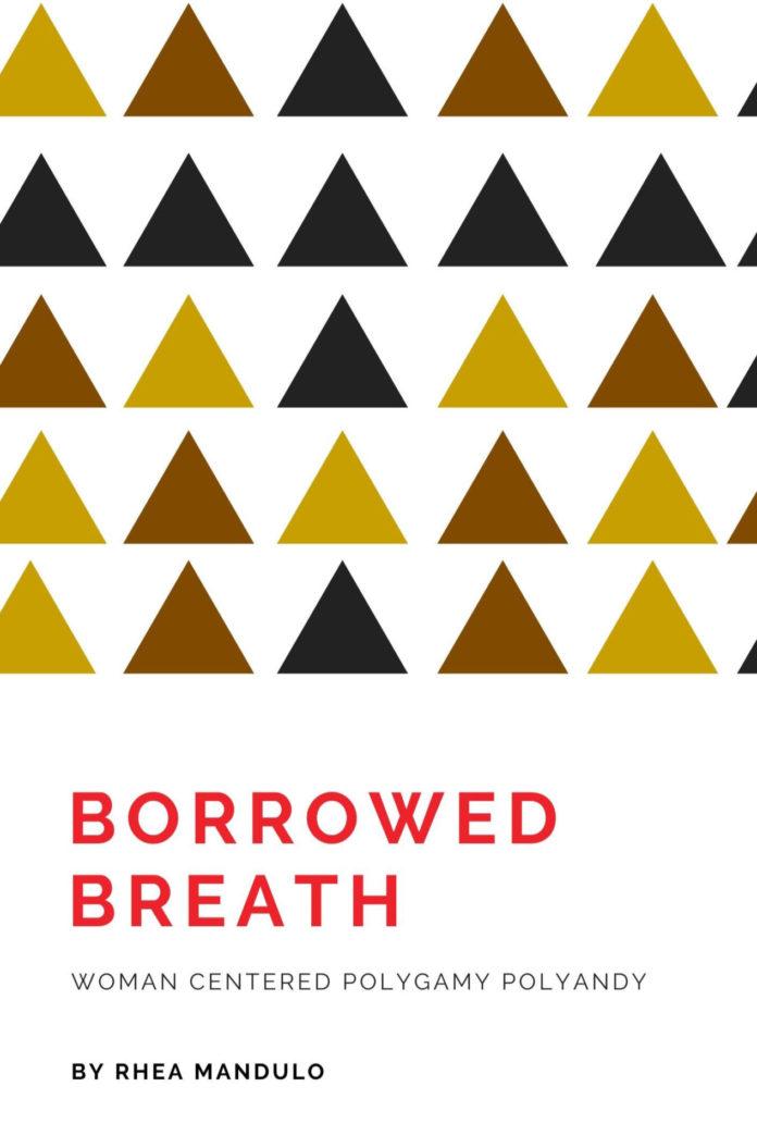 Borrowed Breath: Woman Centered Polygamy Polyandry